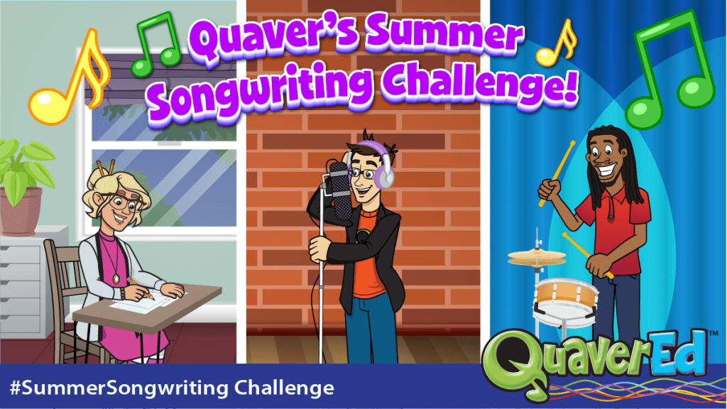 Quaver's Summer Songwriting Challenge 2020!!