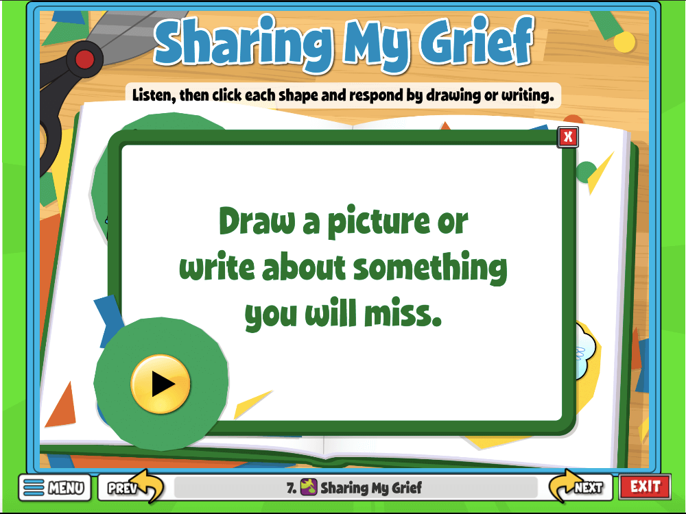 Sharing my Grief Activity, Students will click the play button to listen to a question about each character. Then, click the associated shape and respond to the prompt using the worksheet, or by sharing out loud.